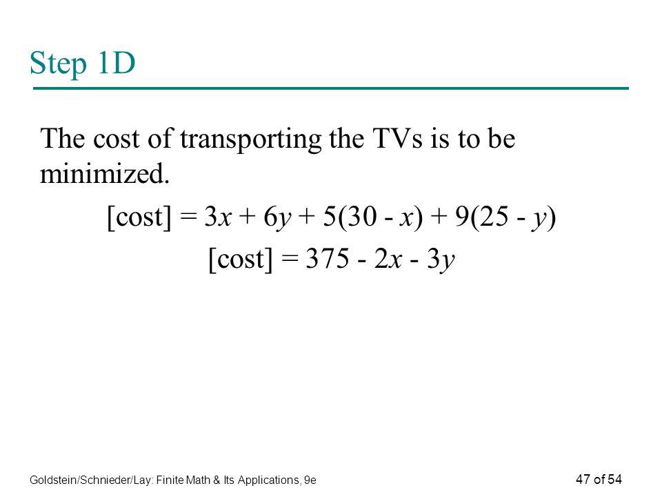 [cost] = 3x + 6y + 5(30 - x) + 9(25 - y)
